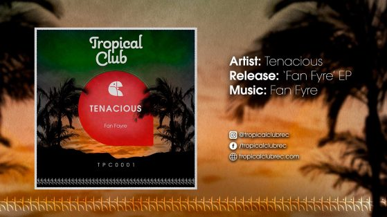 Tenacious - Fan Fyre (Original Mix)