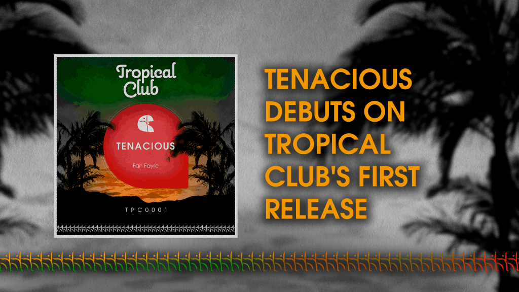 Tenacious debuts on Tropical
