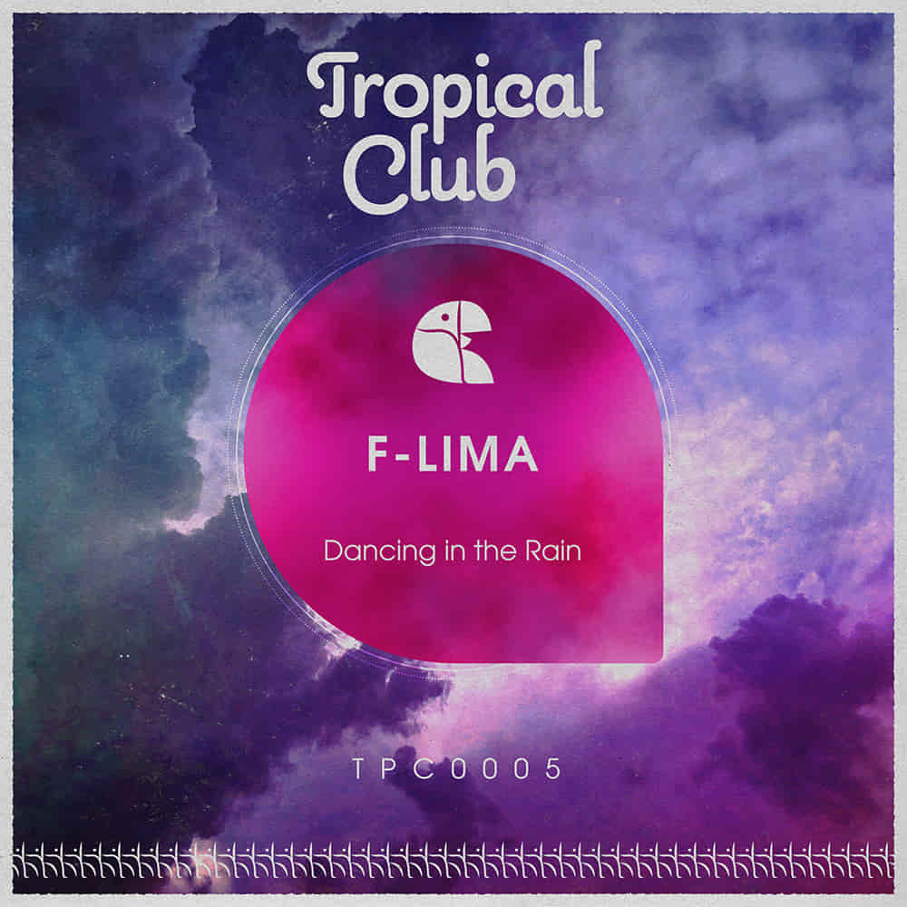 TPC0005 Dancing in the rain F-LIMA Tropical CLub rec tech-house Techhouse house