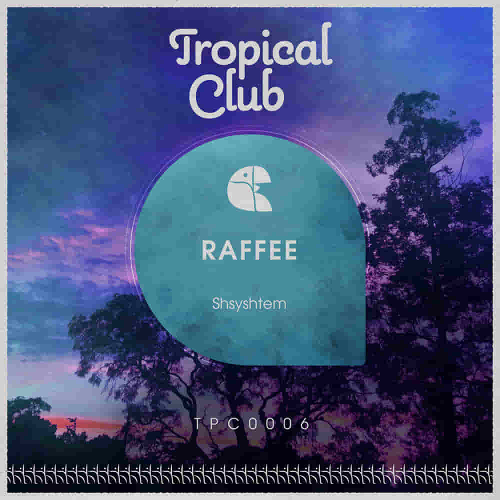EP Shyshtem Tropical Club Raffee Raffee Tropical Club EP Shyshtem