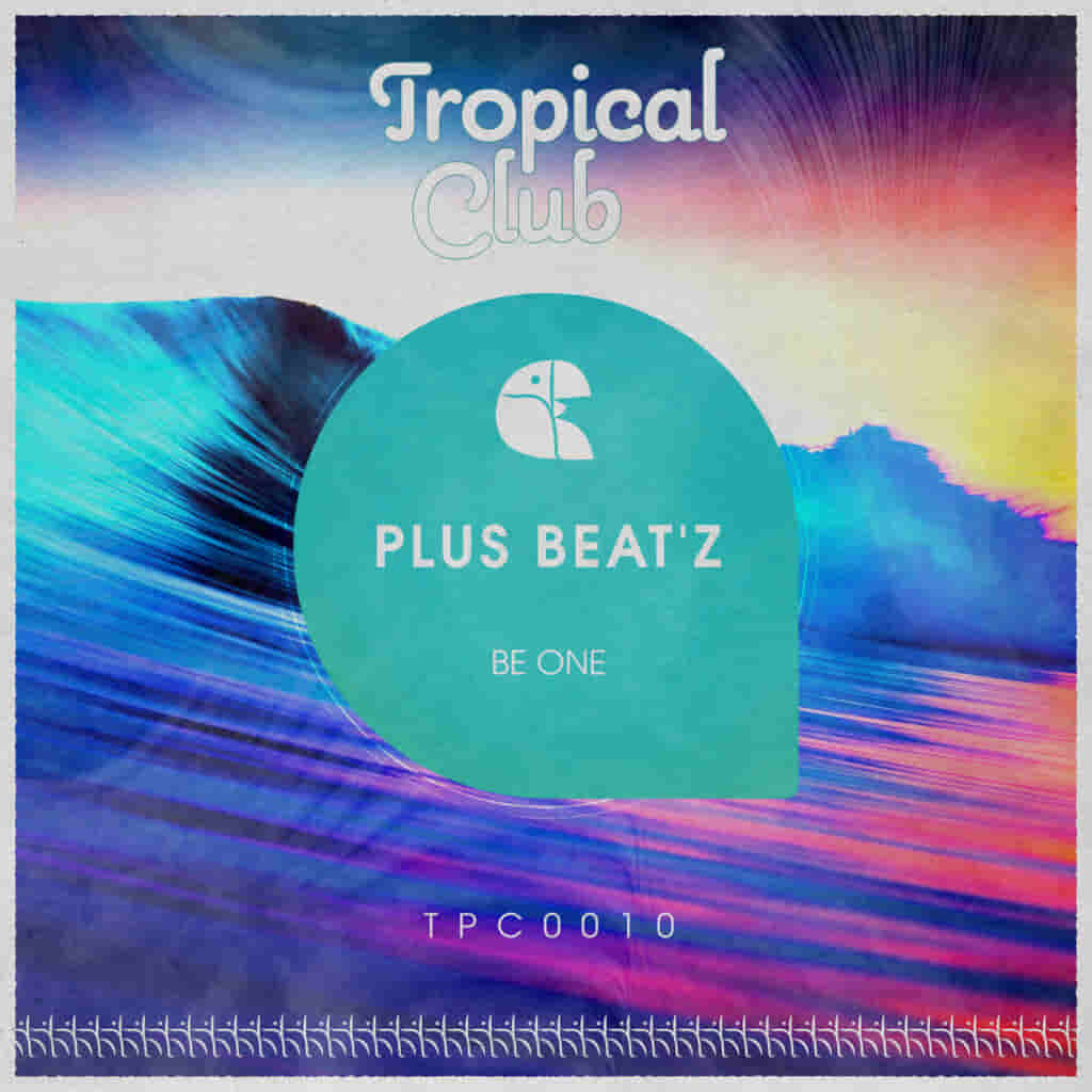 Be One EP Plus Beat'Z TPC0010 Tropical Club Tech House