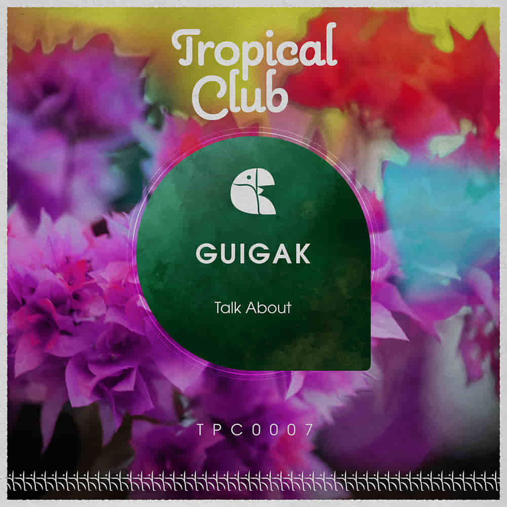 EP Talk About - TPC0007 - With his striking identity, Guigak brings us two tracks full of groove and the footprint that makes everyone dance!